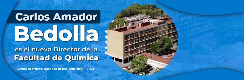 Banner Carlos Amador Bedolla, nuevo director de la Facultad de Química