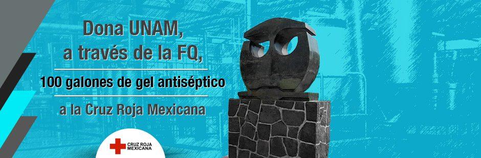 Banner Dona la UNAM 100 galones de gel antiséptico a la Cruz Roja